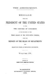 The Abridgment: Containing Messages of the President of the United States to the Two Houses of Congress with Reports of Departments and Selections from Accompanying Papers, Volume 4