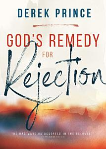 God s Remedy for Rejection Book