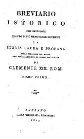 Breviario istorico che restringe quanto di piu memorabile contiene la storia sacra e profana dalla creazione del mondo sino all' esaltazione al sommo pontificato di Clemente XIII.