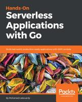 Hands On Serverless Applications with Go PDF