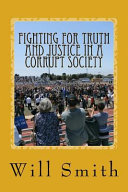 Download Fighting for Truth and Justice in a Corrupt Society Book