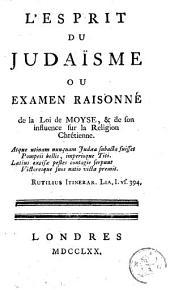 L'Esprit du Judaisme ou Examen raisonné de la loi de Moyse, & de son influence sur la religion chrétienne