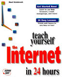 Teach Yourself the Internet in 24 Hours