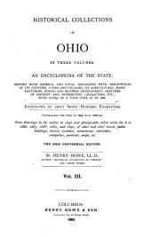 Historical Collections of Ohio: In Three Volumes ; an Encyclopedia of the State ... : with Notes of a Tour Over it in 1886 ... Contrasting the Ohio of 1846 with 1886-90, Volume 3