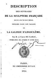Description des ouvrages de la sculpture française des XVIe, XVIIe, et XVIIIe siècles: exposés dans les salles de la Galerie d'Angoulême