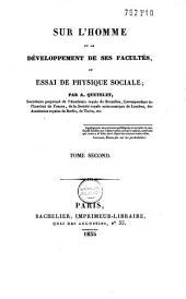 Sur l'homme et le développement de ses facultés ou essai de physique sociale: Volume2