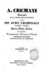 A. Cremani Senensis ... De jure criminali libri tres: Volume 3