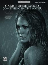 Something in the Water: Piano/Vocal/Guitar Original Sheet Music Edition