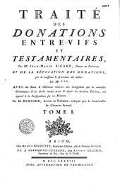 Traité des donations entre-vifs et testamentaires. Par Maitre Jean-Marie Ricard. Avec des notes par Bergier