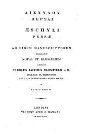GAīshúlou Pérsai. Æschyli Persæ, emendavit, notas et glossarium adjecit C.J. Blomfield