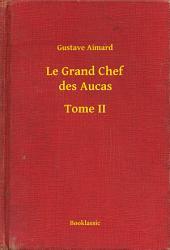 Le Grand Chef des Aucas -: Volume2