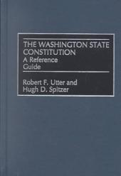 The Washington State Constitution: A Reference Guide