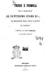 Triduo e formola per la consecrazione al Santissimo cuore di Gesù da praticarsi nella città e diocesi di Orvieto composti da due venerandi e zelanti vescovi
