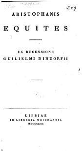 Aristophanis Equites: Ex recensione Guilielmi Dindorfii