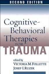 Cognitive-Behavioral Therapies for Trauma, Second Edition: Edition 2