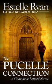 The Pucelle Connection (Book 6): A Genevieve Lenard Novel