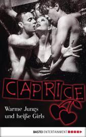 Warme Jungs und heiße Girls - Caprice: Erotikserie