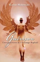 Guérison: Enseignement de l archange Raphael