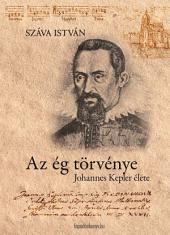 Az ég törvénye: Johannes Kepler élete