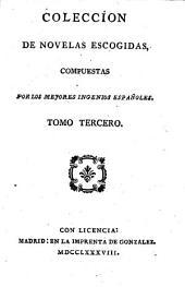 Coleccio̲n de novelas escogidas compuestas por los mejores ingenios espan̲oles: Volumen 3