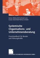 Systemische Organisations  und Unternehmensberatung PDF