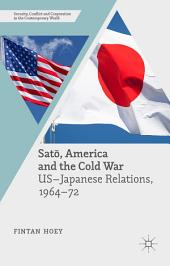Satō, America and the Cold War: US-Japanese Relations, 1964–72