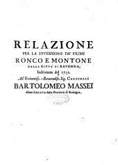 Relazione per la diversione de' fiumi Ronco e Montone dalla città di Ravenna indrizzata del 1731 ...[Bernardino Zandrini, Eustachio Manfredi!