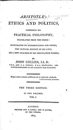 Aristotle s Ethics and Politics     Translated from the Greek     by John Gillies     The Third Edition PDF