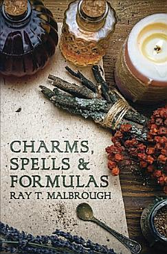 Charms  Spells  and Formulas for the Making and Use of Gris gris  Herb Candles  Doll Magick  Incenses  Oils  and Powders   to Gain Love  Protection  Prosperity  Luck  and Prophetic Dreams PDF
