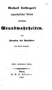 Gerhard Tersteegen's Unpartheiischer Abriss christlicher Grundwahrheiten von Freunden des verfassers dem Druck übergeben