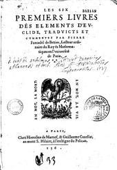 Les Six premiers livres des Elements d'Euclide, traduicts et commentez par Pierre Forcadel...