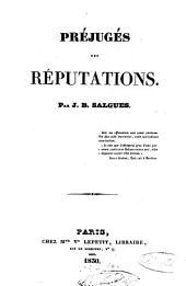 Des erreurs et des préjugés répandus dans les diverses classes de la société: Préjugés des réputations, Volume4