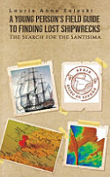 A Young Person s Field Guide to Finding Lost Shipwrecks PDF