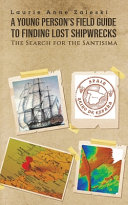 A Young Person s Field Guide to Finding Lost Shipwrecks Book