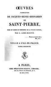 Oeuvres complètes: Voyage à l'Ile-de-France ; T. 1, Volume1
