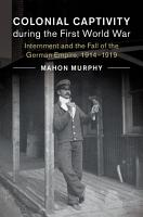 Colonial Captivity during the First World War PDF