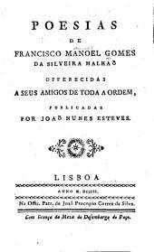 Poesias de Francisco Manoel Gomes da Silveira Malhaõ ...