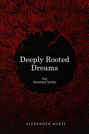 Deeply Rooted Dreams