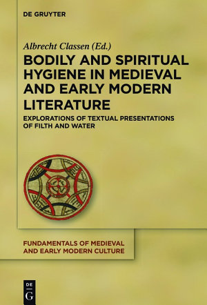 Bodily and Spiritual Hygiene in Medieval and Early Modern Literature