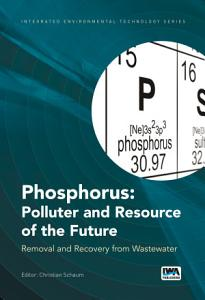 Phosphorus  Polluter and Resource of the Future