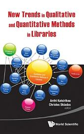 New Trends In Qualitative And Quantitative Methods In Libraries: Selected Papers Presented At The 2nd Qualitative And Quantitative Methods In Libraries - Proceedings Of The International Conference On Qqml2010