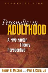 Personality in Adulthood, Second Edition: A Five-Factor Theory Perspective, Edition 2