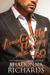 Accidentally Flirting with the CEO (Books 1-3) (Whirlwind Romance Series)