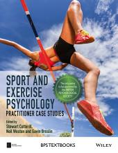 Sport and Exercise Psychology: Practitioner Case Studies