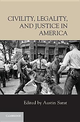 Civility  Legality  and Justice in America