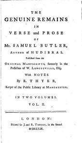 The genuine remains in verse and prose of Mr. Samuel Butler ...: Published from the original manuscripts, formerly in the possession of W. Longueville, esq.; with notes by R. Thyer
