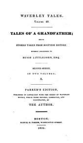 Tales of a Grandfather, First-[third] Series: Being Stories Taken from Scottish History : Humbly Inscribed to Hugh Littlejohn Esq, Volume 2