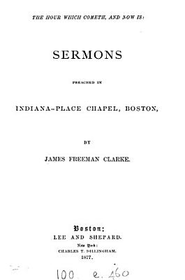 The hour which cometh, and now is: sermons