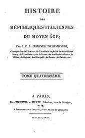 Histoire des républiques Italiennes du Moyen Age: Volume14