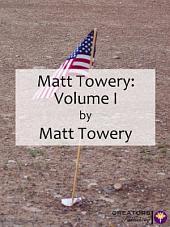 Matt Towery: Volume I: Volume 1
